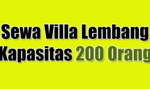 Sewa Villa Lembang Bandung Kapasitas 200 Orang