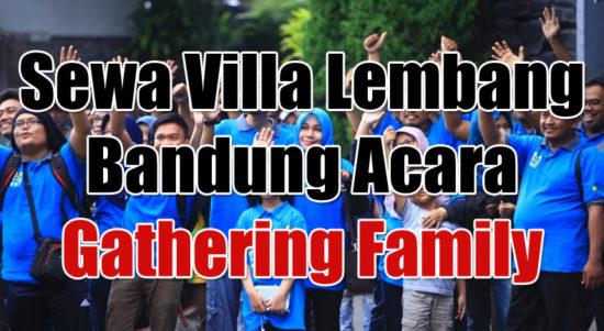Jasa Sewa Villa Lembang Bandung Acara Gathering Family