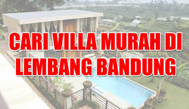 Cari Villa Murah di Lembang Bandung