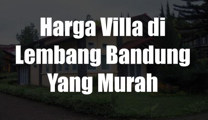 Harga Villa di Lembang Bandung Yang Murah
