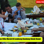 Sewa Villa Murah Di Lembang Bandung Untuk Reuni