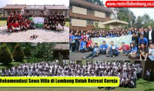 Sewa Villa di Lembang untuk Retreat Gereja Sekolah Minggu