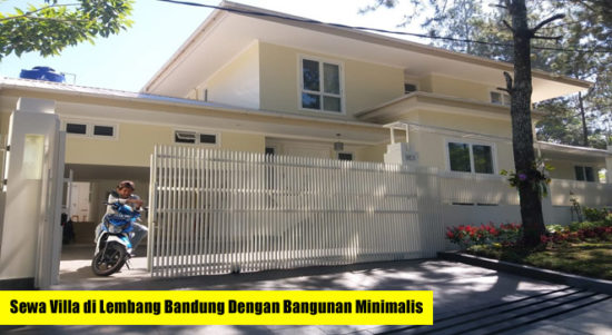 Villa di Lembang Bandung Dengan Bangunan Minimalis